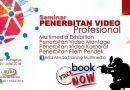 SEMINAR PENERBITAN VIDEO PROFESIONAL